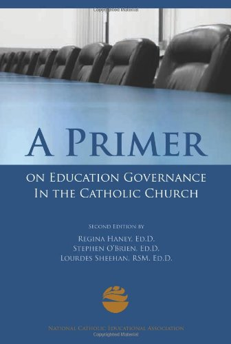 A Primer on Education Governance In the Catholic Church, Second Edition