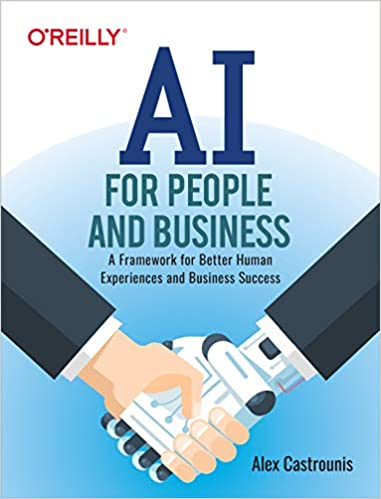 A Framework for Better Human Experiences and Business Success AI for People and Business