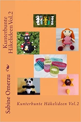 Kunterbunte Häkelideen Vol2 Amazonde Sabine Omerzu Bücher