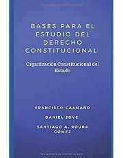 BASES PARA EL ESTUDIO DEL DERECHO CONSTITUCIONAL: Organización Constitucional del Estado