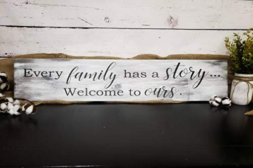 (Every Family Has A Story Welcome to Ours Sign/Inspirational Wood Sign/Family Sign/Rustic Home Decor/Distressed/Modern Farmhouse)