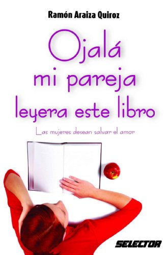 Ojalá mi pareja leyera este libro de Ramón Araiza Quiroz