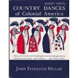 Country Dances of Colonial America, John F. Millar, 0934943281