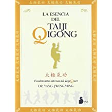 La esencia del Taiji Qigong / The Essence of Taiji Qigong