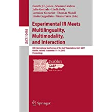 Experimental IR Meets Multilinguality, Multimodality, and Interaction: 8th International Conference of the CLEF Association, CLEF 2017, Dublin, Ireland, ... Notes in Computer Science Book 10456)