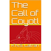 The Call of Coyotl