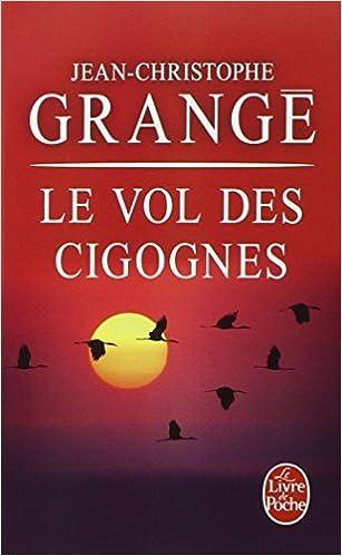 Le Vol Des Cigognes (Ldp Thrillers) (French Edition) by J. C. Grange (2007-01-08)