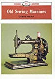 Old Sewing Machines, Carol Head, 0852635915