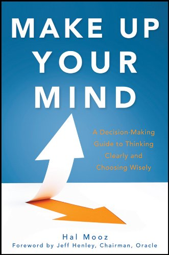 Amazon make up your mind a decision making guide to thinking make up your mind a decision making guide to thinking clearly and choosing wisely by fandeluxe Choice Image