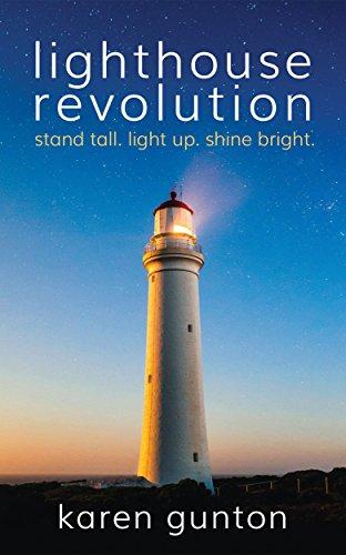 lighthouse revolution: stand tall. light up. shine bright. by [gunton, karen]