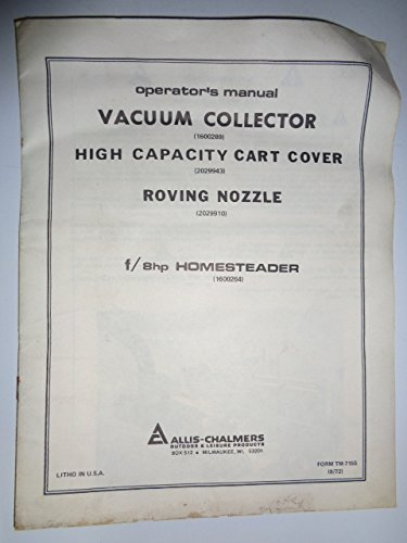 Allis Chalmers Vacuum Collector, Cart Cover & Nozzle Operators Owners Manual (made for use on 8hp Homesteader Lawwn Tractors) Original TM-7155