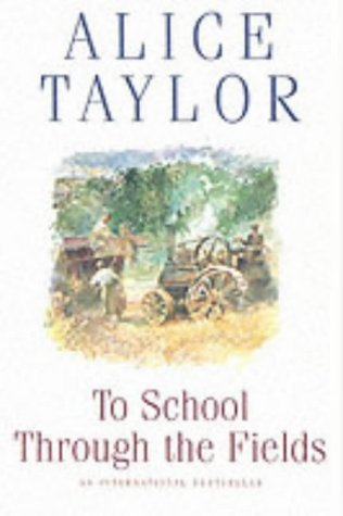 To School Through the Fields: An Irish Country Childhood