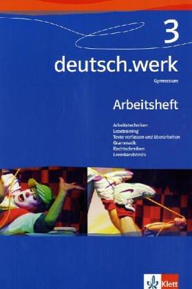 deutsch.werk. Arbeitsbuch für Gymnasien / Arbeitsheft 7. Schuljahr