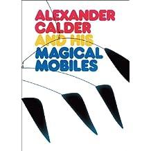 Alexander Calder and His Magical Mobiles