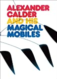 img - for Alexander Calder and His Magical Mobiles book / textbook / text book