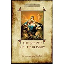 [(The Secret of the Rosary : A Classic of Marian Devotion (Aziloth Books))] [By (author) St Louis Marie De Montfort] published on (November, 2014)