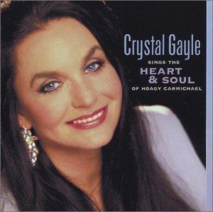 (Crystal Gayle Sings the Heart & Soul of Hoagy Carmichael)