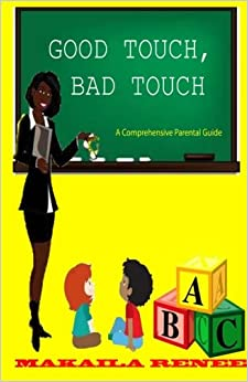Book Good Touch, Bad Touch (Comprehensive Parental Guide) (Volume 1)