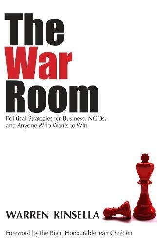 The War Room: Political Strategies for Business, NGOs, and Anyone Who Wants to Win (Party City Canada Careers)