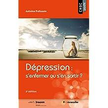 Dépression: s'enfermer ou s'en sortir?: (2e édition) (Choc santé) (French Edition)