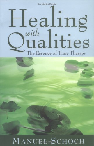 Healing with Qualities: The Essence of Time Therapy