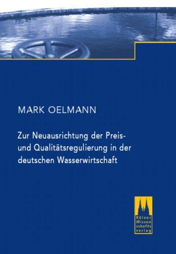 Zur Neuausrichtung Der Preis  Und Qualitätsregulierung In Der Deutschen Wasserwirtschaft