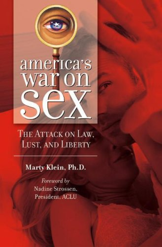 America's War on Sex: The Attack on Law, Lust and Liberty (Sex, Love, And Psychology)
