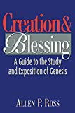 Creation And Blessing: A Guide To The Study And