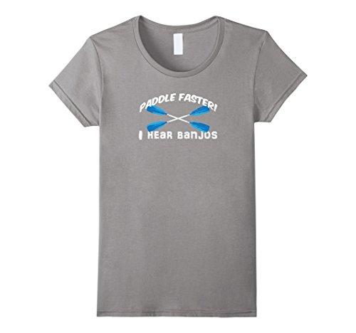 Womens Paddle Faster I Hear Banjos T Shirt Funny Outdoor ...