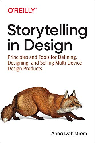 (Storytelling in Design: Principles and Tools for Defining, Designing, and Selling Multi-Device Design Products)