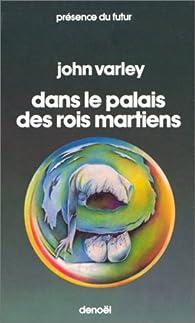 Dans le palais des rois martiens par John Varley