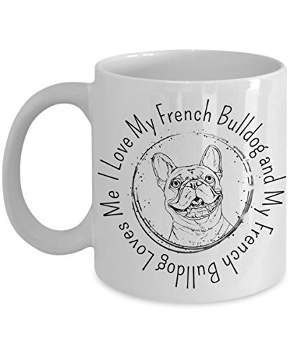 I Love My French Bulldog Mug - 11oz French Bulldog Cup - French Bulldog Gifts - Frenchie Coffee Mug