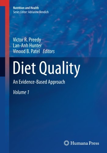 Diet Quality: An Evidence-Based Approach, Volume 1 (Nutrition and Health)