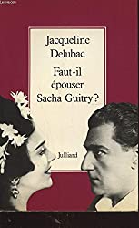 Faut-il epouser Sacha Guitry? (French Edition)