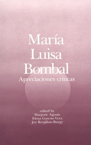 Maria Luisa Bombal: Apreciaciones Criticas (Studies in Literary Analysis) (Spanish and English Edition)