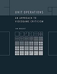Unit Operations: An Approach to Videogame Criticism (MIT Press)
