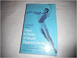 Book Manual of the Theory and Practice of Classical Theatrical Dancing