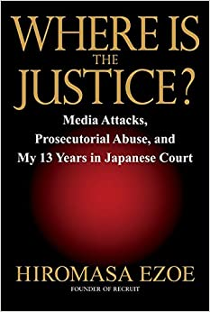 where-is-the-justice-media-attacks-prosecutorial-abuse-and-my-13-years-in-japanese-court