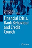img - for Financial Crisis, Bank Behaviour and Credit Crunch (Contributions to Economics) book / textbook / text book
