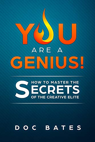 383fef8f47a4b You Are A Genius!: How To Master The Secrets Of The Creative Elite