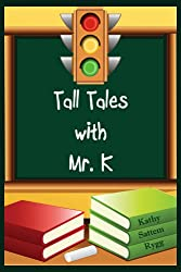 Tall Tales with Mr. K
