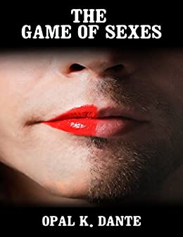 The Game of Sexes by [Dante, Opal K.]