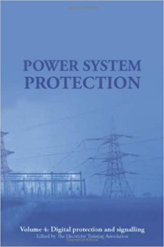 Power System Protection: Digital Protection and Signalling v. 4 (Energy Engineering)