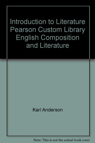 Introduction to Literature Pearson Custom Library English Composition and Literature