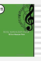 """Music Manuscript Paper : 10 Stave Manuscript Paper: 100 Pages Large 8.5"""" x 11"""" Green Cover, Staff Paper Notebook (Music Manuscript Paper Notebooks) (Volume 3) Paperback"""
