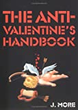 The Anti-Valentine's Handbook, J. More, 1595140492