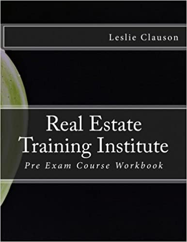 Real Estate Training Institute Pre Exam Course Workbook One Edition By Leslie A Clauson
