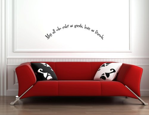 MAY ALL WHO ENTER AS GUESTS LEAVE AS FRIENDS Vinyl wall lettering stickers qu...