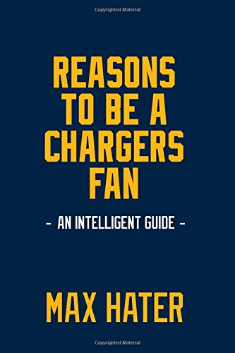 Download Reasons To Be A Chargers Fan: A funny, blank book, gag gift for Chargers fans; or a great coffee table addition for all Chargers haters! pdf epub
