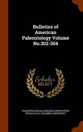 Read Online Bulletins of American Paleontology Volume No.302-304 PDF